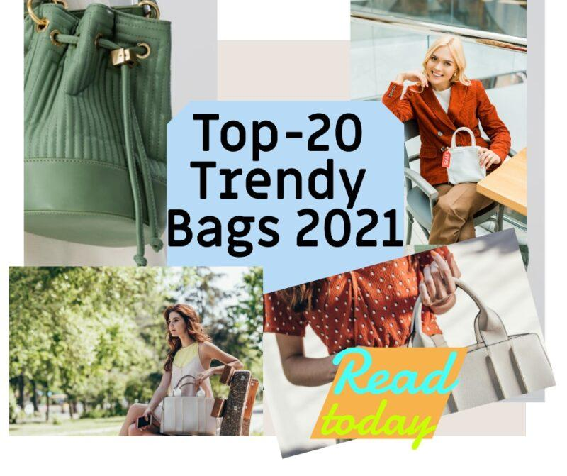 Bags 2021: Fashion Traditions and Useful New Trends